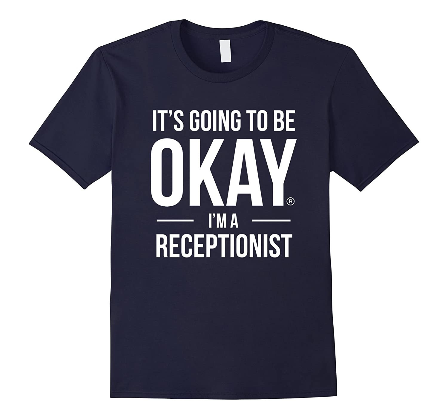 Its Going to Be Okay Im a Receptionist Shirt-TD