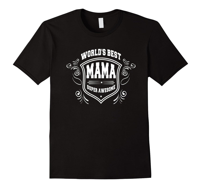 Worlds Best Mama Mothers Day Gift Grandma Women T-Shirt-Vaci
