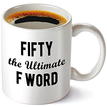 50th Birthday Gifts For Women Mug Fifty The Ultimate F Word Coffee 11oz