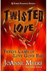 Twisted Love: Twelve True Stories of Love Gone Bad Paperback