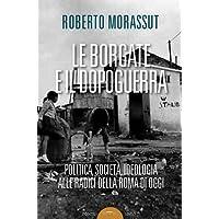 Le borgate e il dopoguerra. Politica, società, ideologia alle radici della Roma di oggi