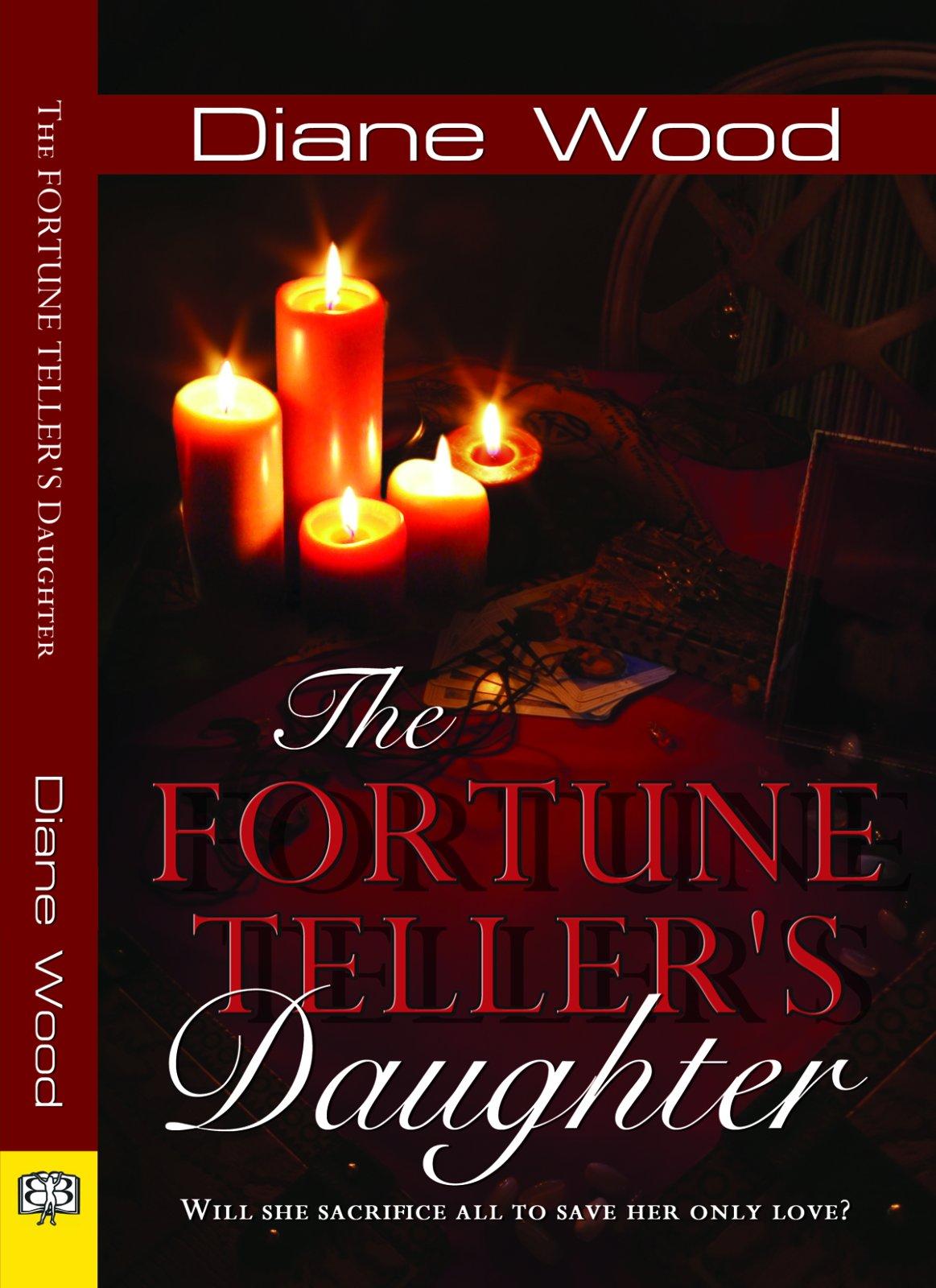 The Fortune Teller's Daughter: Diane Wood: 9781594933936