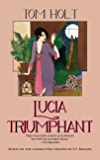Lucia Triumphant (Tom Holt's Mapp and Lucia Series Book 2)