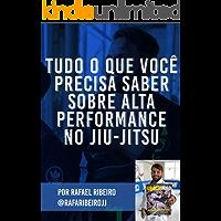 Tudo o que você precisa saber sobre alta performance no jiu-jitsu
