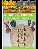 A SABEDORÍA DIVINA: A Obra Completa de Orunmila !!!