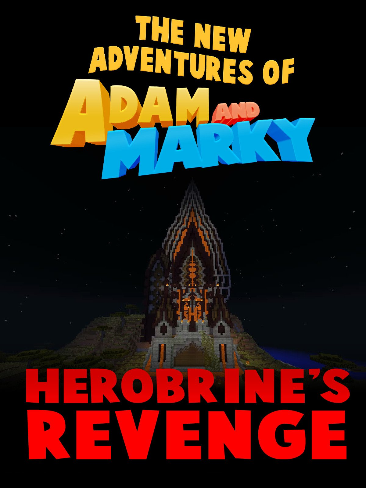 The New Adventures of Adam and Marky Herobrine's Revenge on Amazon Prime Video UK