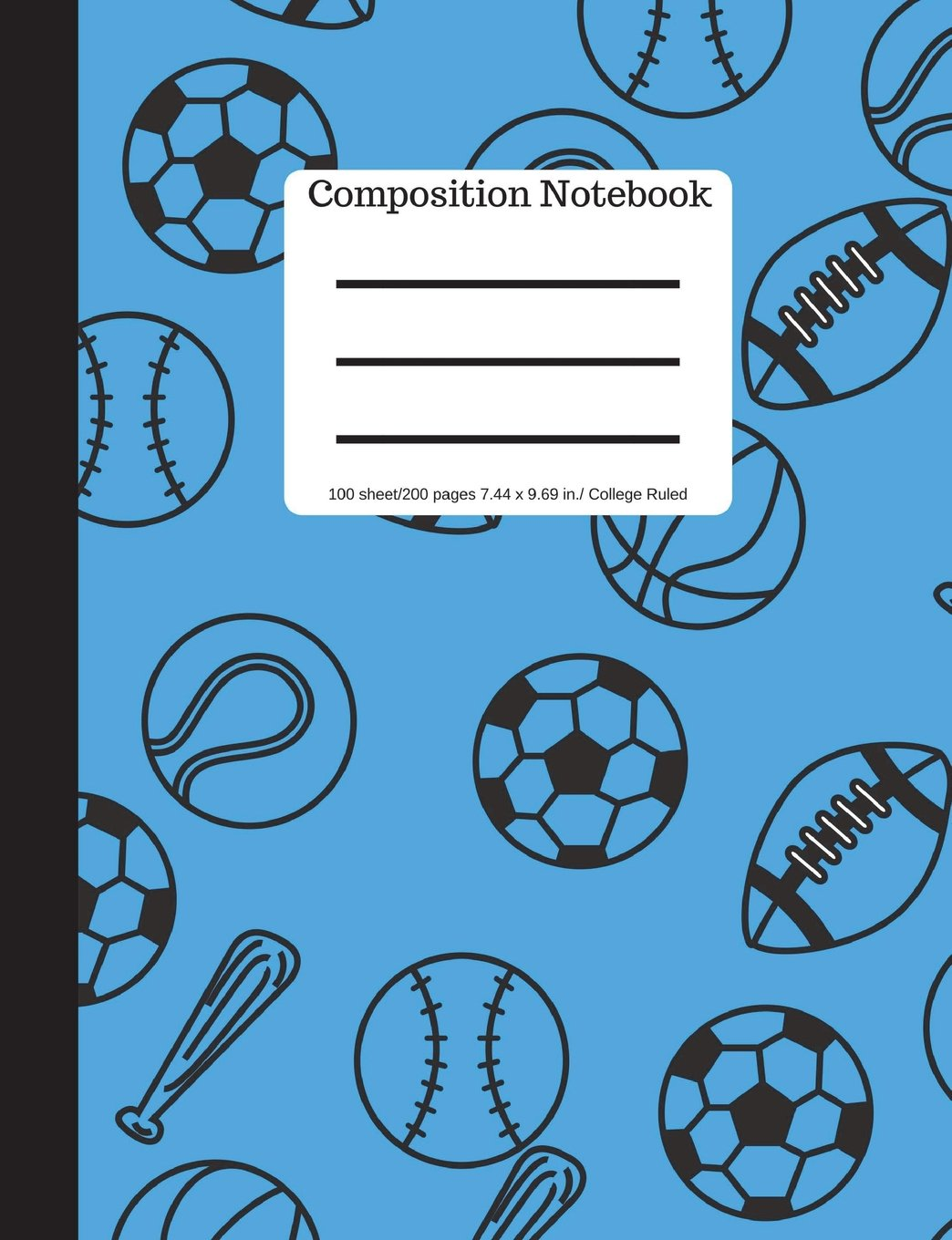"""Composition Notebook: Sports: Baseball, Soccer, Football, Basketball College Ruled Blank Writing Notebook  Lined Page Book  100 Pages 9.69"""" x 7.44"""" size  Soft Cover  Plain Journal ebook"""