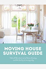 Moving House Survival Guide: 8.5x11 in Book of House Hunting Checklists and Info to Make Moving a Breeze Paperback