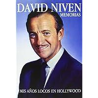 David Niven. Memorias. Mis Años Locos En Hollywood
