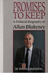 Promises to keep: A political biography of Allan Blakeney Hardcover