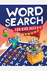 Word Search for Kids Ages 8-12: Awesome Fun Word Search Puzzles With Answers in the End - Sight Words   Improve Spelling, Vocabulary, Reading Skills ... (Kids Ages 8, 9, 10, 11, 12 Activity Book) Paperback