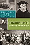 Church History 101: The Highlights of Twenty Centuries (English Edition)