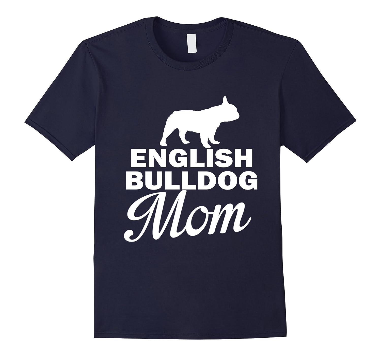 Cute english bulldog mom t shirt cd canditee T shirts for english bulldogs