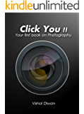 Click You !! - Your first book on Photography.