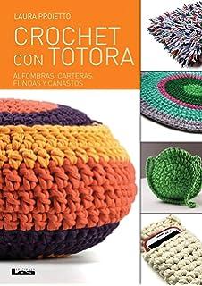 Crochet con Totora: Alfombras, Carteras, Fundas y canastos (Manos Maravillosas) (