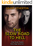The Slow Road to Hell: A Gay Murder Mystery (Elders Edge Book 1)