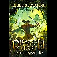 Land of War. Dragon Heart (A LitRPG Wuxia) series: Book 10 (English Edition)