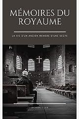 Mémoires du Royaume: La vie d'un ancien membre d'une secte (French Edition) Kindle Edition
