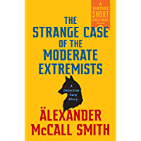 The Strange Case of the Moderate Extremists (A Vintage Short) (English Edition)