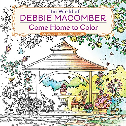 Pdf History The World of Debbie Macomber: Come Home to Color: An Adult Coloring Book