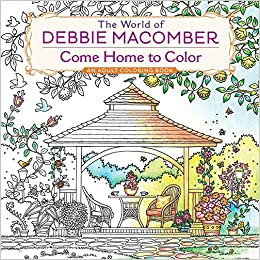 The World Of Debbie Macomber Come Home To Color An Adult Coloring Book Amazonca Books