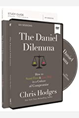 The Daniel Dilemma Study Guide with DVD: How to Stand Firm and Love Well in a Culture of Compromise Paperback