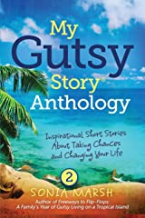 My Gutsy Story Anthology: Inspirational Short Stories About Taking Chances and Changing Your Life (Volume 2) Paperback