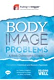 Body Image Problems: The Definitive Treatment and Recovery Approach