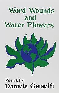 Word Wounds & Water Flowers (Via Folios Series)