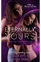 Eternally Yours (Avalisse Ross Mysteries Book 2) Kindle Edition