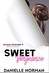 Sweet Vengeance: Ladies (Iron Orchids Book 14) Kindle Edition