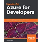 Hands-On Azure for Developers: Implement rich Azure PaaS ecosystems using containers, serverless services, and storage soluti