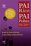 Pai Rico, Pai Pobre: O que os ricos ensinam a seus filhos sobre dinheiro