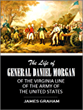 The life of General Daniel Morgan: of the Virginia line of the Army of the United States (1856)