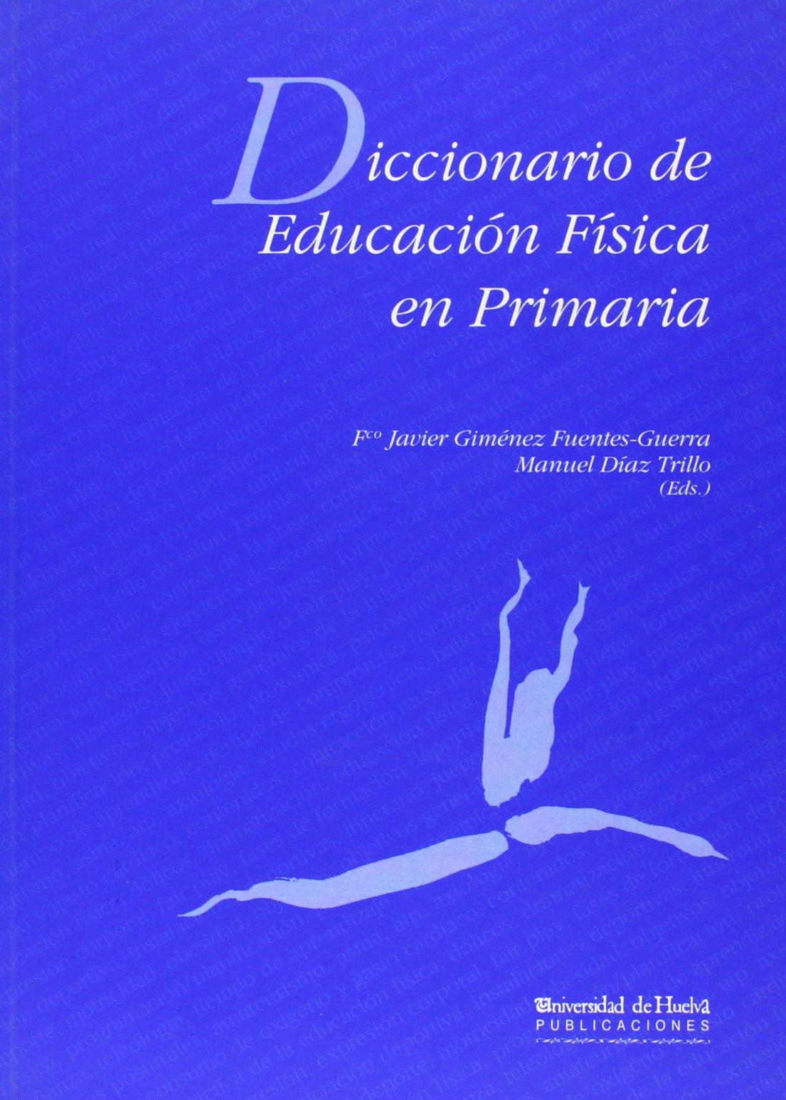 DICCIONARIO DE EDUCACION FISICA EN PRIMARIA: GIMENEZ FUENTEZ ...