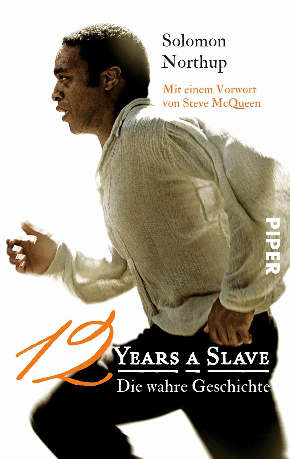 Twelve Years a Slave: Die wahre Geschichte Taschenbuch – 17. Februar 2014 Solomon Northup Steve McQueen Johannes Sabinski Alexander Weber