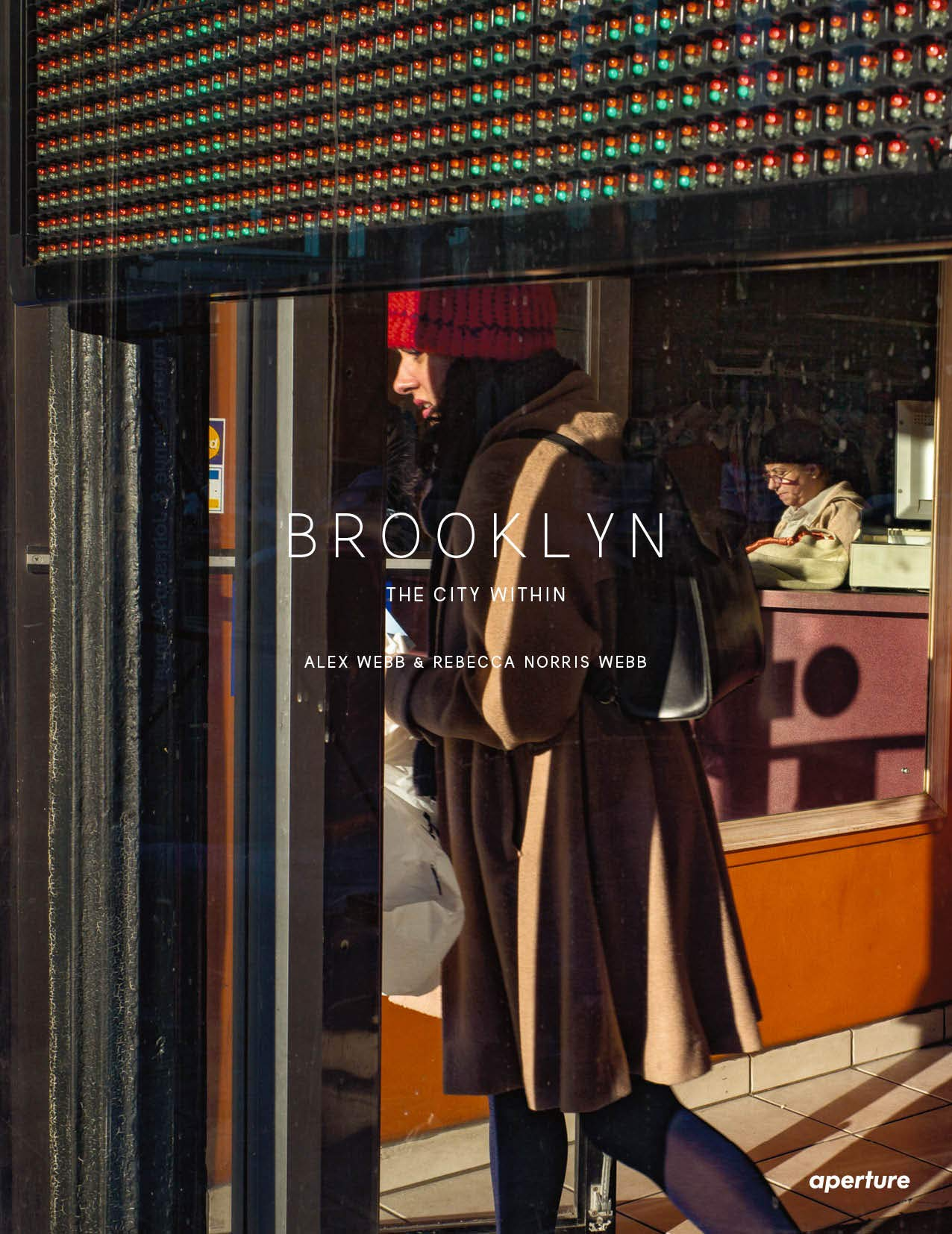 Alex Webb and Rebecca Norris Webb: Brooklyn, The City Within by Aperture