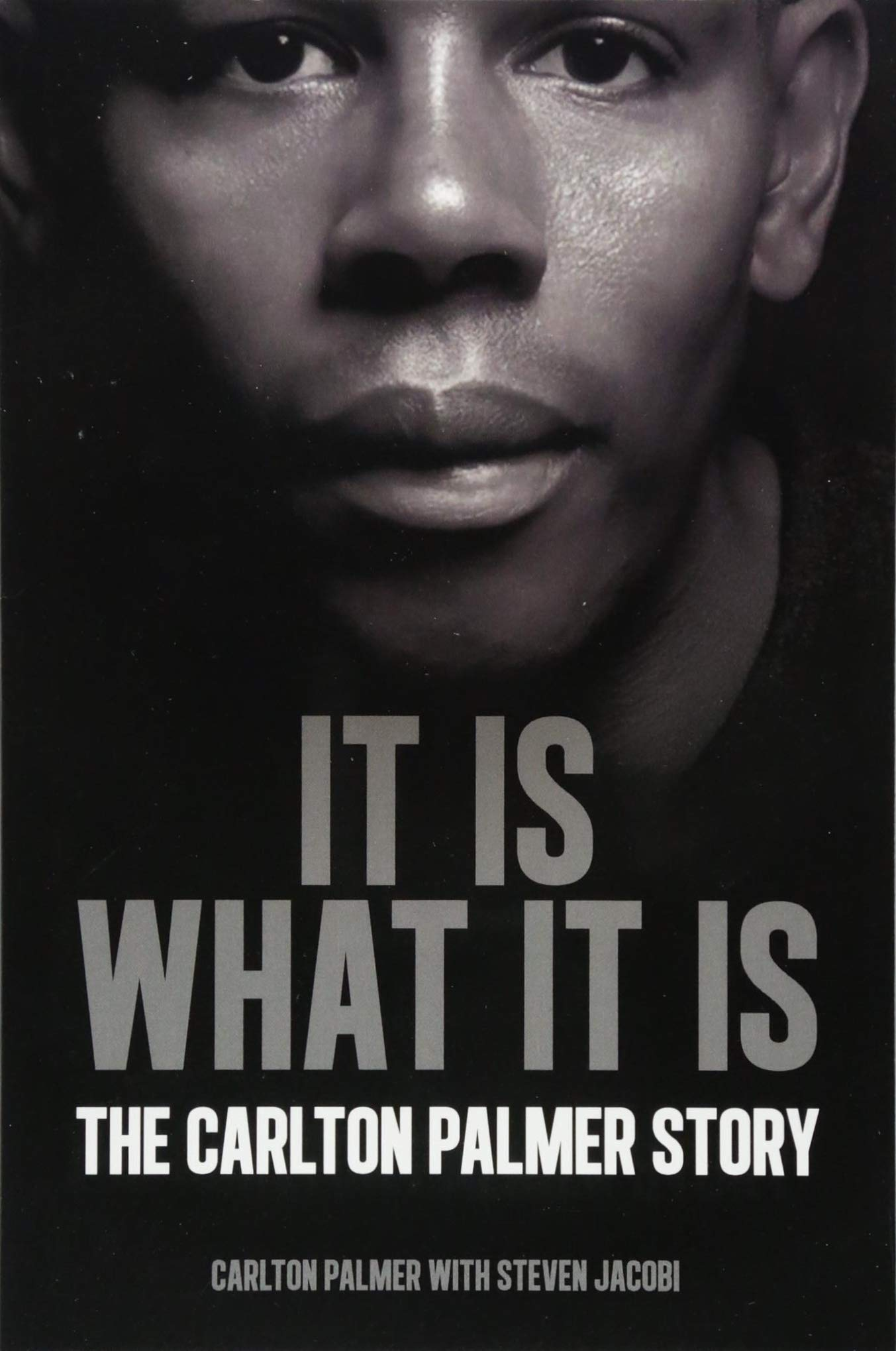 It is What it is: The Carlton Palmer Story: Amazon.es: Jacobi ...