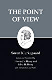 Kierkegaard's Writings, XXII, Volume 22: The Point of View: The Point of View