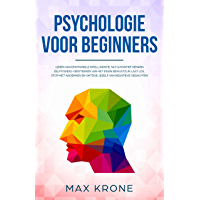 Psychologie voor beginners: Leren van emotionele intelligentie, NLP & positief denken Zelfstandig versterken van het eigen bewustzijn Laat los, stop met ... negatieve ged (Algemene psychologie Book 3)