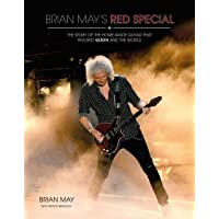 Brian May's Red Special: The Story of the Homemade Guitar that Rocked Queen and the World