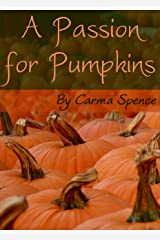A Passion for Pumpkins Kindle Edition