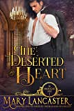 The Deserted Heart: Unmarriageable Series: 1