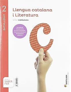 LLENGUA CATALANA I LITERATURA SERIE COMUNICA 2 BTX SABER FER - 9788491302339: Amazon.es: Aa.Vv.: Libros