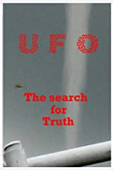UFO - The Search for Truth Kindle Edition