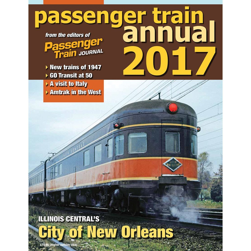 Download Passenger Train Annual 2017: New Trains of '47, GO Transit at 50, A Visit to Italy, Amtrak in the West PDF