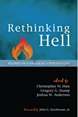 Rethinking Hell: Readings in Evangelical Conditionalism Kindle Edition