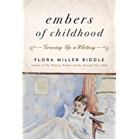 Embers of Childhood: Growing Up a Whitney