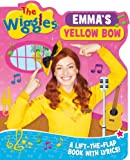 The Wiggles: Emmas Yellow Bow: A Lift-the-Flap Book with Lyrics!