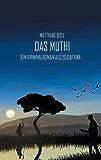 Das Muthi: Ein Kriminalroman aus Südafrika (Kriminalromane aus Südafrika)